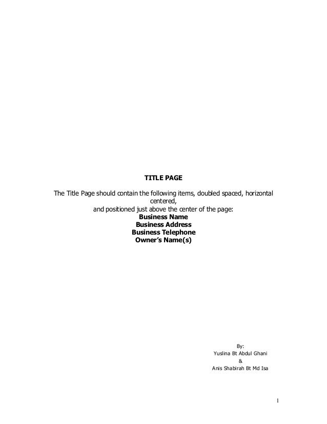 1 TITLE PAGE The Title Page should contain the following items, doubled spaced, horizontal centered, and positioned just a...