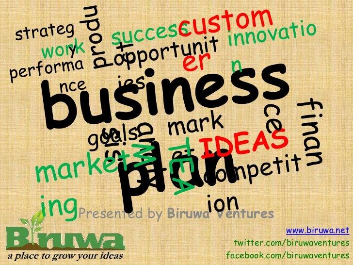 Presented by Biruwa Ventures                                   www.biruwa.net                       twitter.com/biruwavent...