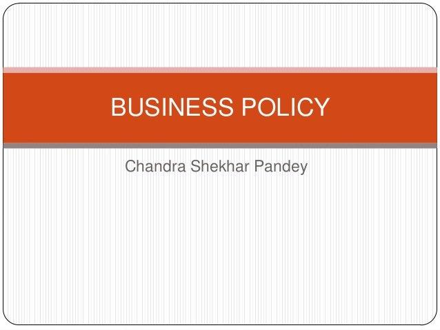 BUSINESS POLICY Chandra Shekhar Pandey
