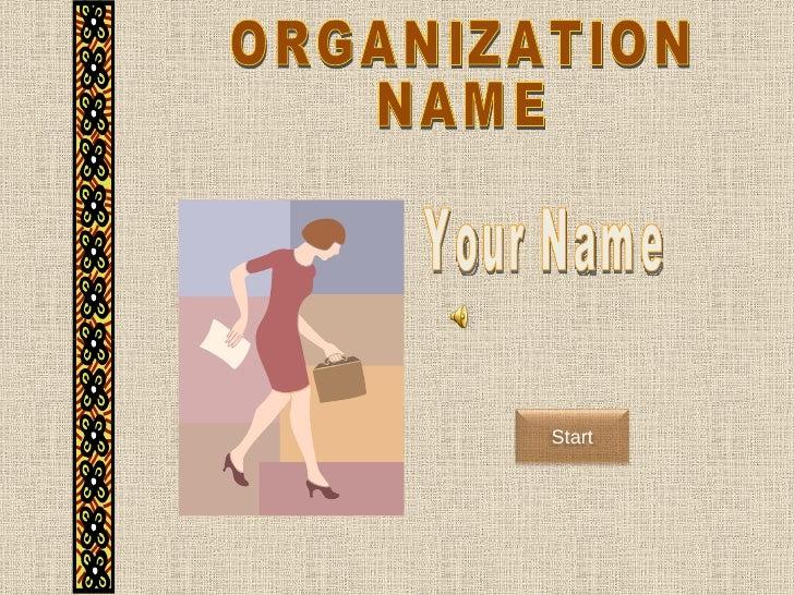 ORGANIZATION NAME Your Name Start
