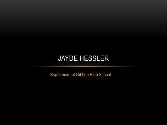 JAYDE HESSLERSophomore at Gibbon High School