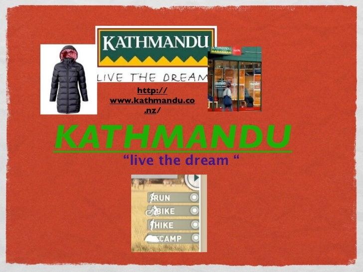 "http://  www.kathmandu.co        .nz/KATHMANDU    ""live the dream """