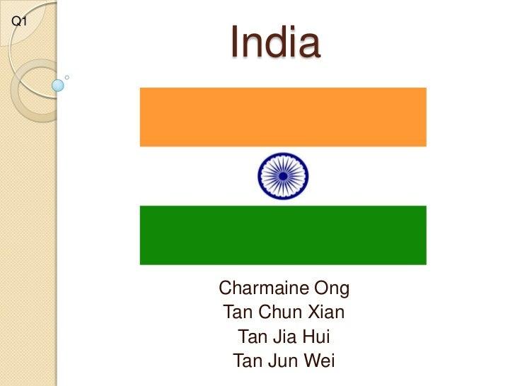 Q1      India     Charmaine Ong     Tan Chun Xian       Tan Jia Hui      Tan Jun Wei