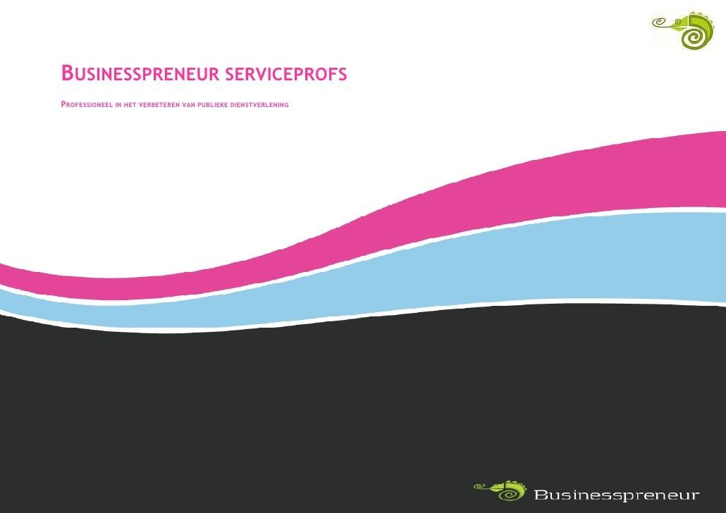 BUSINESSPRENEUR SERVICEPROFS PROFESSIONEEL IN HET VERBETEREN VAN PUBLIEKE DIENSTVERLENING                                 ...