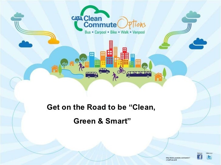 """Get on the Road to be """"Clean,  Green & Smart"""" http://www.youtube.com/watch?v=zi2FvsoaLlE"""