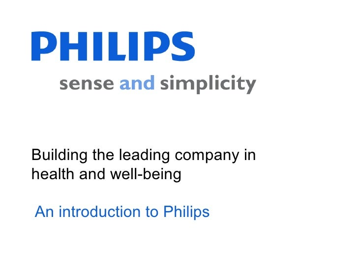Building the leading company inhealth and well-beingAn introduction to Philips