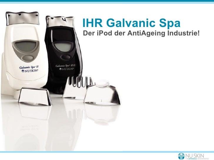 IHR Galvanic Spa Der iPod der AntiAgeing Industrie!