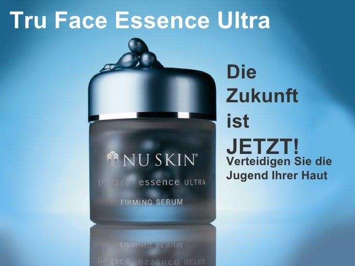 Tru Face Essence Ultra Verteidigen Sie die Jugend Ihrer Haut Die Zukunft ist   JETZT!