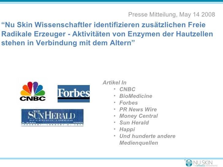 """Sensationelle Entdeckung <ul><li>Presse Mitteilung, May 14 2008 </li></ul><ul><li>"""" Nu Skin Wissenschaftler identifizieren..."""