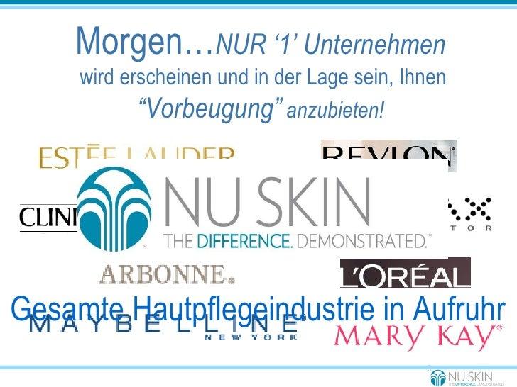 """Morgen… NUR '1' Unternehmen wird erscheinen und in der Lage sein, Ihnen """" Vorbeugung""""  anzubieten! Gesamte Hautpflegeindus..."""