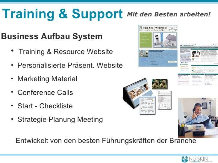 Training & Support Mit den Besten arbeiten! <ul><li>Business Aufbau System </li></ul><ul><ul><li>Training & Resource Websi...
