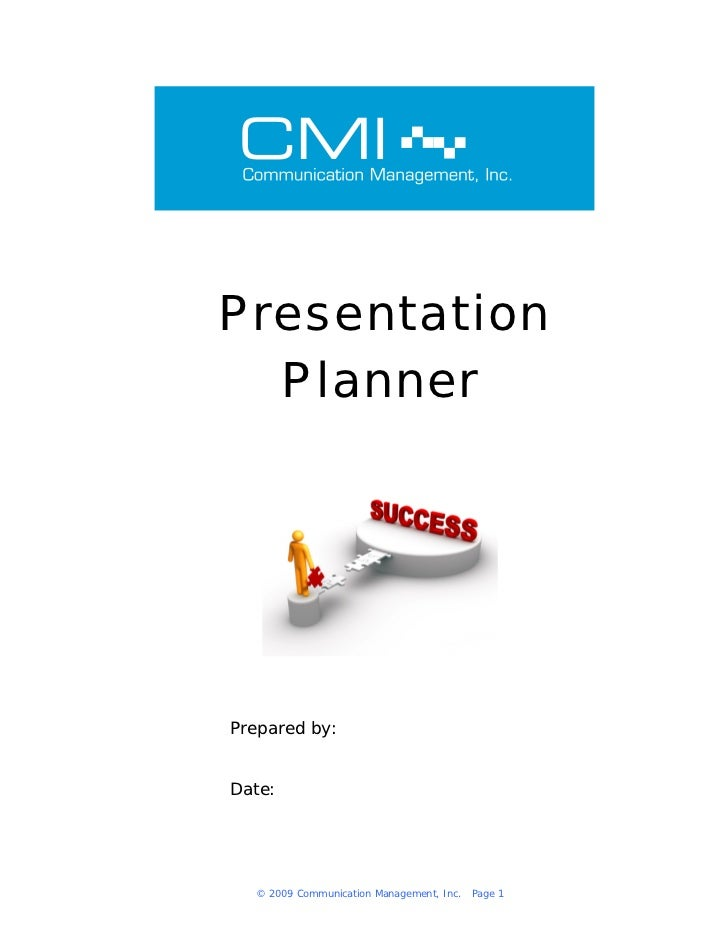 Presentation  PlannerPrepared by:Date:  © 2009 Communication Management, Inc.   Page 1