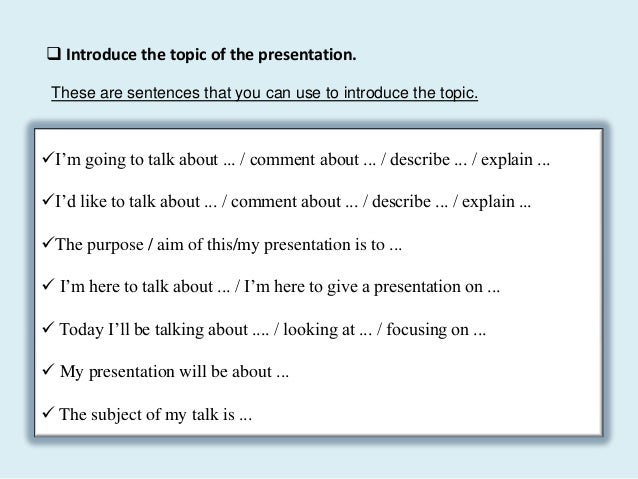business presentations structure and useful language 5 iuml129plusmn introduce the topic of the presentation