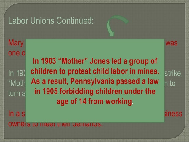 """Labor Unions Continued: Mary Harris Jones, called """"Mother"""" Jones by many, was one of the most famous labor union workers. ..."""