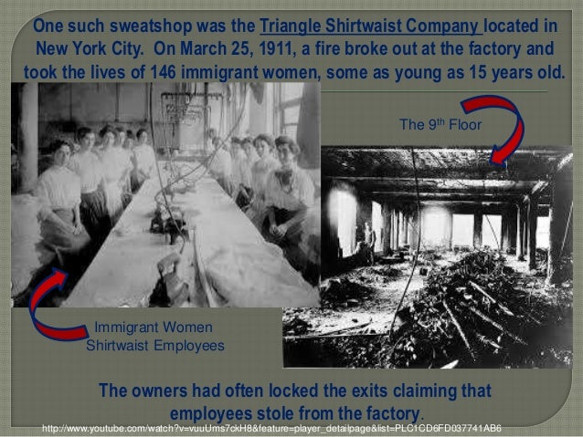 http://www.youtube.com/watch?v=vuuUms7ckH8&feature=player_detailpage&list=PLC1CD6FD037741AB6 One such sweatshop was the Tr...
