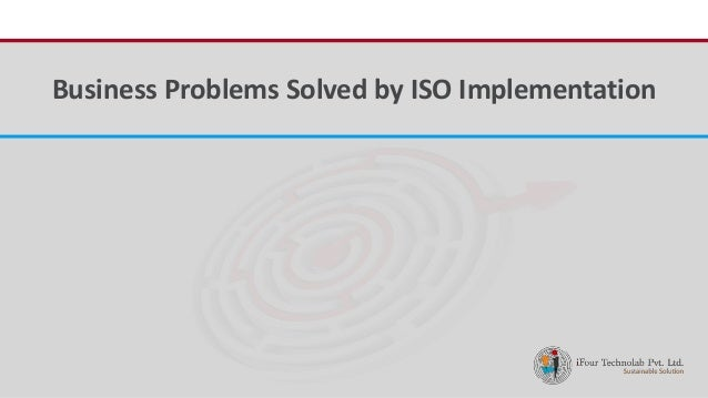 iFour ConsultancyBusiness Problems Solved by ISO Implementation