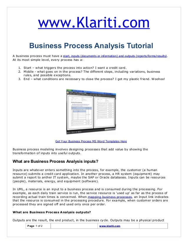 www.Klariti.com Business Process Analysis Tutorial A business process must have a start, inputs (documents or information)...