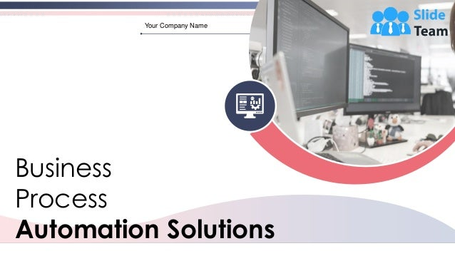 Business Process Automation Solutions Your Company Name