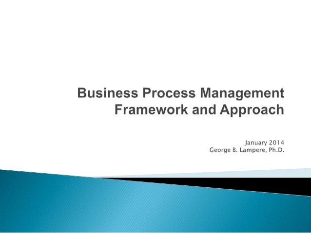 Building a Common Understanding of Business Process Management What is Business Process? A business process is a set of re...