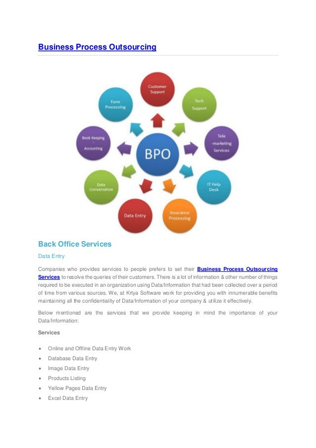 Business Process Outsourcing  Back Office Services Data Entry Companies who provides services to people prefers to set the...