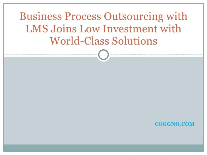 COGGNO.COM Business Process Outsourcing with LMS Joins Low Investment with World-Class Solutions