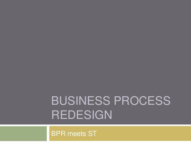 BUSINESS PROCESSREDESIGNBPR meets ST