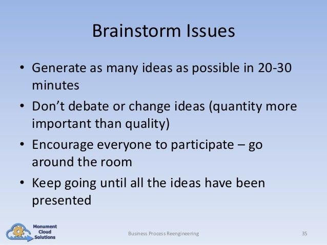 Brainstorm Issues • Generate as many ideas as possible in 20-30 minutes • Don't debate or change ideas (quantity more impo...