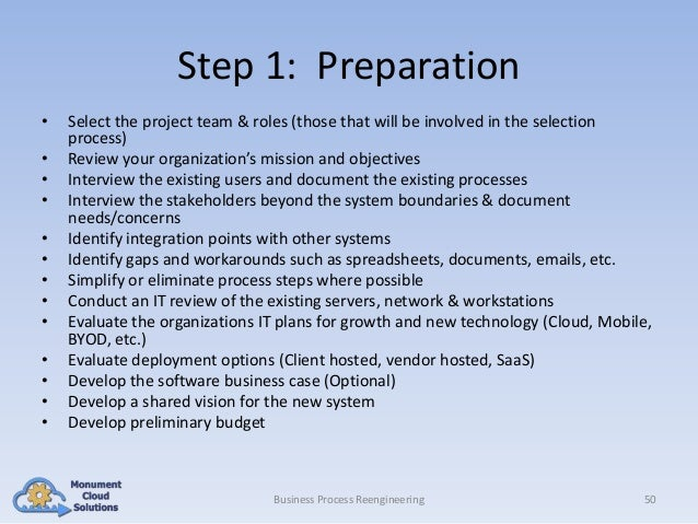 Step 1: Preparation • • • • • • • • • • • • •  Select the project team & roles (those that will be involved in the selecti...