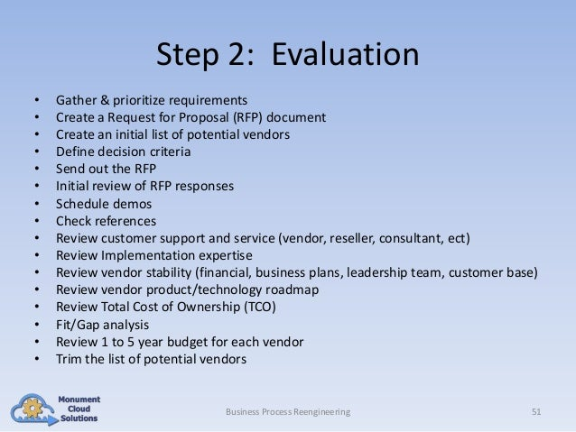 Step 2: Evaluation • • • • • • • • • • • • • • • •  Gather & prioritize requirements Create a Request for Proposal (RFP) d...