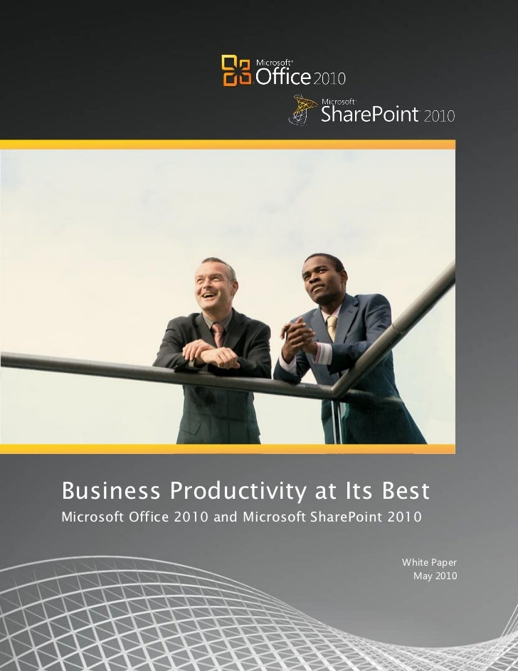 Business Productivity at Its BestMicrosoft Office 2010 and Microsoft SharePoint 2010                                      ...