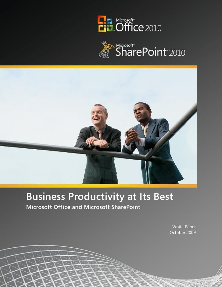 Business Productivity at Its Best Microsoft Office and Microsoft SharePoint                                               ...
