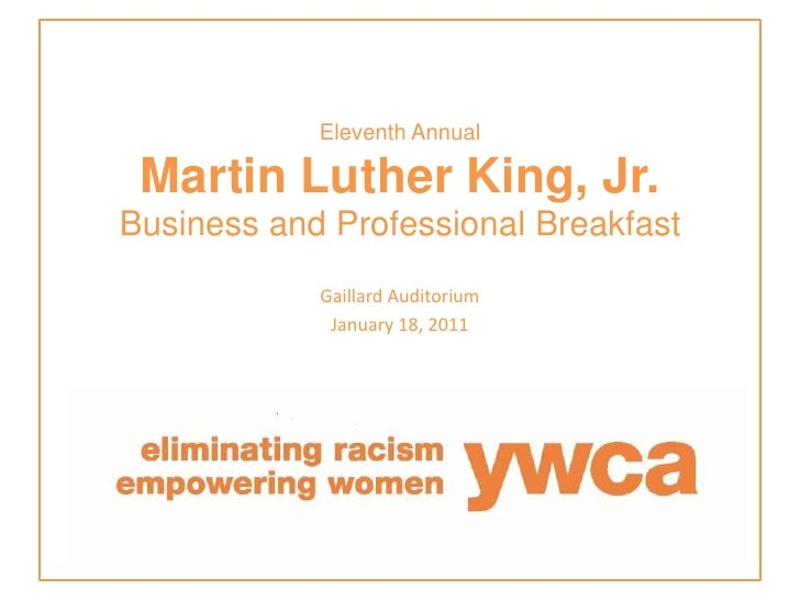 Eleventh AnnualMartin Luther King, Jr. Business and Professional Breakfast<br />Gaillard Auditorium<br />January 18, 2011<...