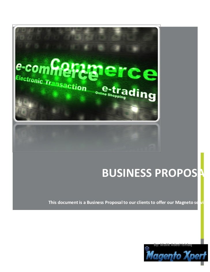 BUSINESS PROPOSALThis document is a Business Proposal to our clients to offer our Magneto services                        ...