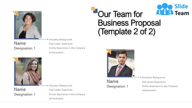 Our Team for Business Proposal (Template 2 of 2) 18 Education Background Past Career Experience Similar Experience in this...