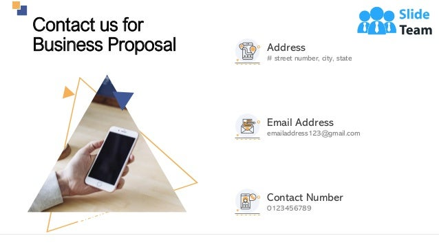 22 Contact us for Business Proposal Address # street number, city, state Email Address emailaddress123@gmail.com Contact N...