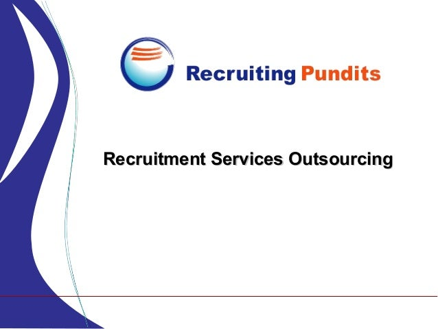 Recruitment Services OutsourcingRecruitment Services Outsourcing