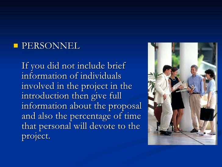 <ul><li>PERSONNEL  If you did not include brief information of individuals involved in the...