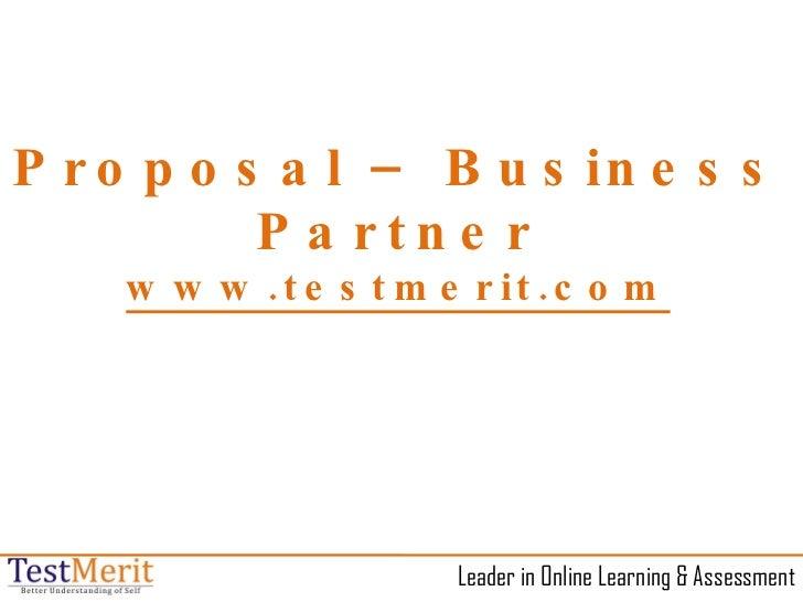 Leader in Online Learning & Assessment Proposal – Business Partner www.testmerit.com