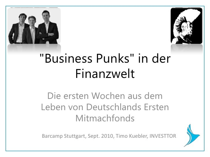 """""""Business Punks"""" in der Finanzwelt <br />Die ersten Wochen aus dem Leben von Deutschlands Ersten Mitmachfonds <br />Barcam..."""