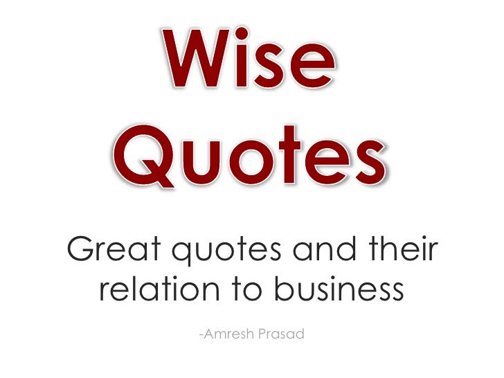 Wise Quotesbr Great Quotes And Their Relation To Businessbr