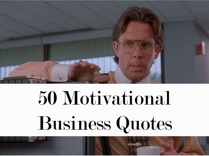 50 Motivational Business Quotes<br />