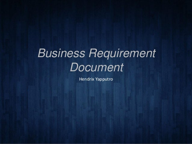 Business Requirement Document Hendrix Yapputro ...