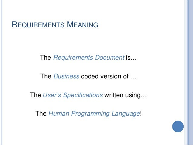 REQUIREMENTS MEANING The Requirements Document