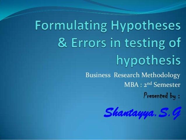 Business Research MethodologyMBA : 2nd SemesterPresented by :Shantayya.S.G