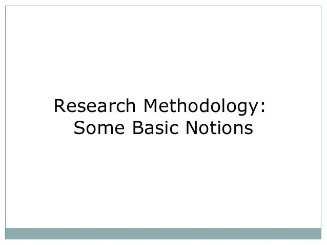 Research Methodology:  Some Basic Notions