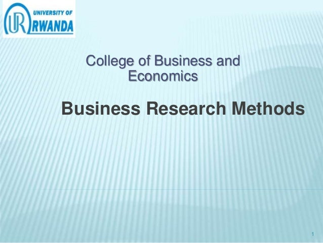 College of Business and Economics Business Research Methods 1