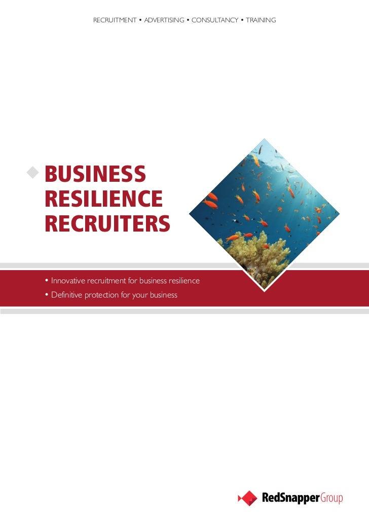 RECRUITMENT • ADVERTISING • CONSULTANCY • TRAININGBUSINESSRESILIENCERECRUITERS• Innovative recruitment for business resili...