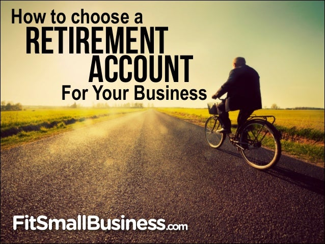 How to choose a  retirement account For Your Business