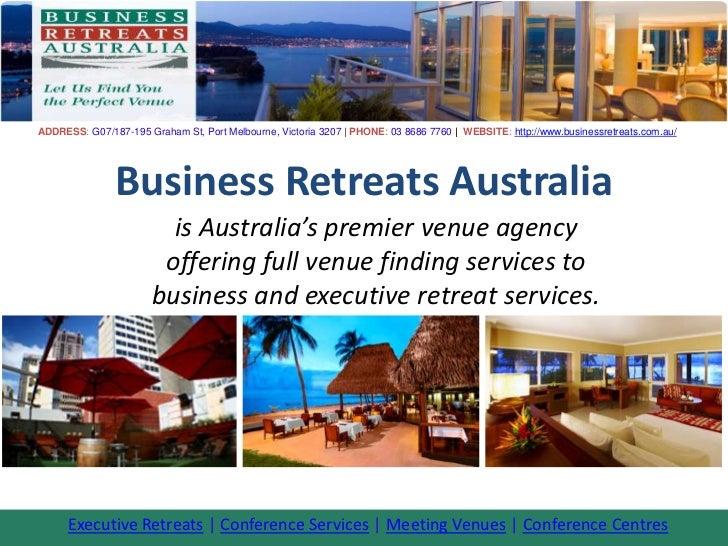 ADDRESS: G07/187-195 Graham St, Port Melbourne, Victoria 3207 | PHONE: 03 8686 7760 | WEBSITE: http://www.businessretreats...