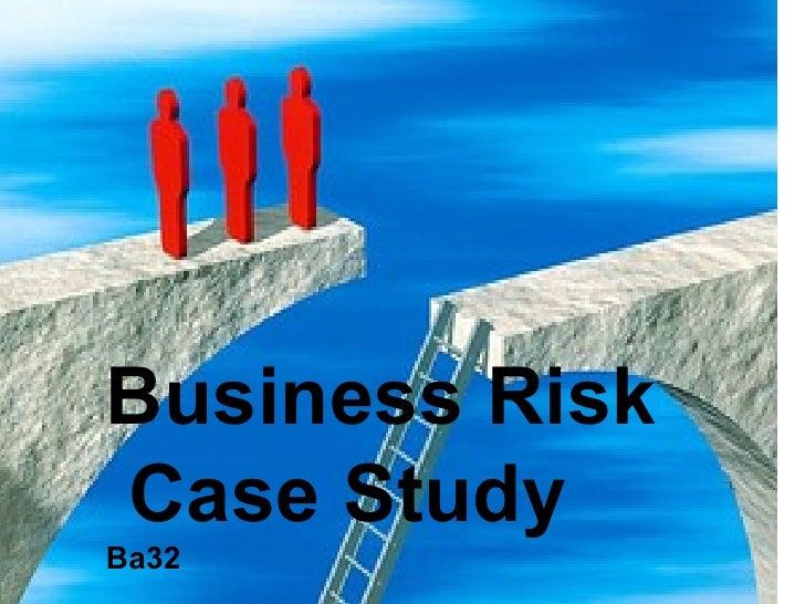 Business Risk  Case Study   Ba32